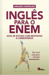 Inglês Para O Enem: Guia De Estudos Com Respostas E Comentários