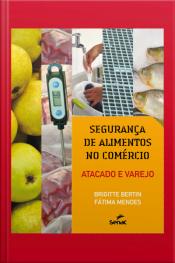 Segurança De Alimentos No Comércio: Atacado E Varejo