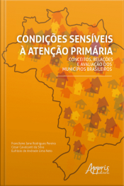 Condições Sensíveis À Atenção Primária: Conceitos, Relações E Avaliação Dos Municípios Brasileiros