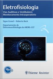 Eletrofisiologia: Vias Auditivas E Vestibulares - Monitoramento Intraoperatório