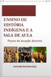 Ensino De História Indígena E A Sala De Aula: Planos De Atuação Docente