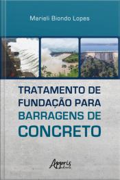 Tratamento De Fundação Para Barragens De Concreto