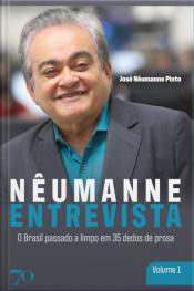 Nêumanne Entrevista: O Brasil Passado A Limpo Em 35 Dedos De Prosa