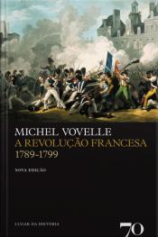 A Revolução Francesa - 1789-1799