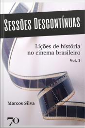 Sessões Descontínuas: Lições De História No Cinema Brasileiro