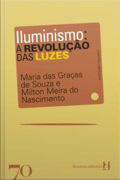 Iluminismo: A Revolução Das Luzes