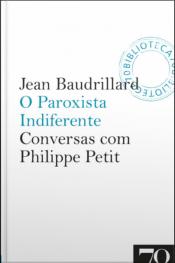 O Paroxista Indiferente: Conversas Com Philippe Petit