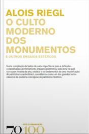 O Culto Moderno Dos Monumentos: E Outros Ensaios Estéticos