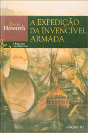 A Expedição Da Invencível Armada