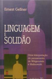 Linguagem E Solidão: Uma Interpretação Do Pensamento De Wittgenstein E Malinowski
