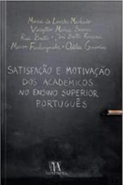 Satisfação E Motivação Dos Académicos No Ensino Superior Português