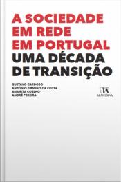 A Sociedade Em Rede Em Portugal: Uma Década De Transição