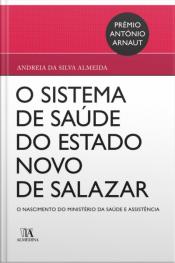O Sistema De Saúde No Estado Novo De Salazar: O Nascimento Do Ministério Da Saúde E Assistência