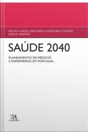 Saúde 2040: Planeamento De Médicos E Enfermeiros Em Portugal