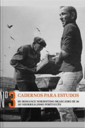 Cadernos Para Estudos N.º 3 - Do Romance Nordestino Brasileiro De 30 Ao Neorrealismo Português