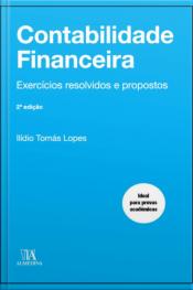 Contabilidade Financeira: Exercícios Resolvidos E Propostos