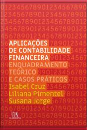 Aplicações De Contabilidade Financeira: Enquadramento Teórico E Casos Práticos