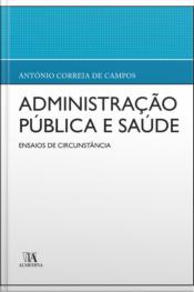 Administração Pública E Saúde: Ensaios De Circunstância