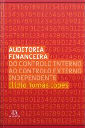 Auditoria Financeira: Do Controlo Interno Ao Controlo Externo Independente
