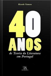 40 Anos De Teoria Da Literatura Em Portugal