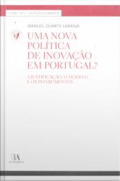 Uma Nova Política De Inovação Em Portugal?: A Justificação, O Modelo E Os Instrumentos