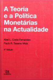 A Teoria E A Política Monetárias Na Actualidade