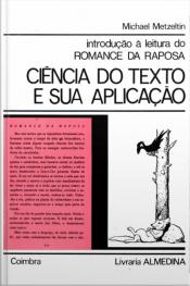 Introdução À Leitura Do Romance Da Raposa: Ciência Do Texto E Sua Aplicação