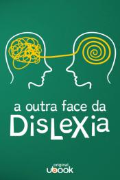 A outra face da dislexia