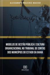 Modelos De Gestão Pública E Cultura Organizacional No Tribunal De Contas Dos Municípios Do Estado Da Bahia