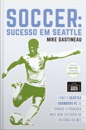 Soccer: Sucesso Em Seattle: Como O Seattle Sounders Fc Se Tornou A Franquia Mais Bem-sucedida Da História Da Mls