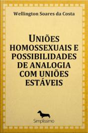 Uniões Homossexuais E Possibilidades De Analogia Com Uniões Estáveis