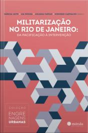 Militarização No Rio De Janeiro:: Da Pacificação À Intervenção