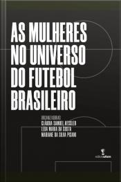 As Mulheres No Universo Do Futebol Brasileiro