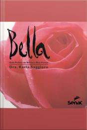 Bella: Guia Prático De Beleza E Boa Forma