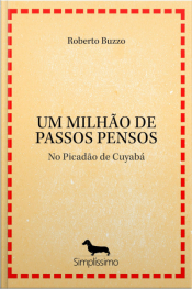 Um Milhão De Passos Pensos: No Picadão De Cuyabá