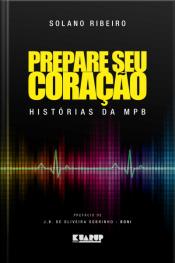Prepare Seu Coração: Histórias Da Mpb