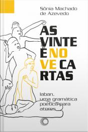 As Vinte E Nove Cartas: Laban, Um Gramática Poética Para Atores
