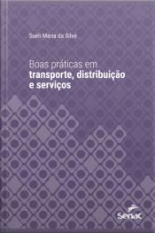 Boas Práticas Em Transporte, Distribuição E Serviços