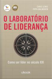 O laboratório de liderança: como ser líder no século XXI