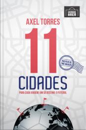 11 Cidades: Para Cada Viagem, Um Só Destino: O Futebol