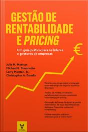 Gestão De Rentabilidade E Pricing: Um Guia Prático Para Os Líderes E Gestores De Empresas