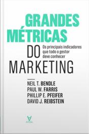 Grandes Métricas Do Marketing: Os Principais Indicadores Que Todo O Gestor Deve Conhecer