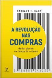 A Revolução Nas Compras: Ganhar Clientes Em Tempos De Mudança