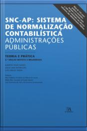 Snc-ap: Sistema De Normalização Contabilística - Administrações Públicas: Teoria E Prática