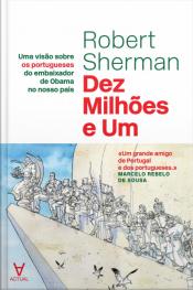 Dez Milhões E Um: Uma Visão Sobre Os Portugueses Do Embaixador De Obama No Nosso País