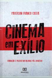 Cinema Em Exílio: Tradução E Política Na Belarus Pós-soviética