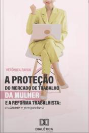 A Proteção Do Mercado De Trabalho Da Mulher E A Reforma Trabalhista: Realidade E Perspectivas