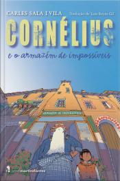 Cornélius E O Armazém De Impossíveis