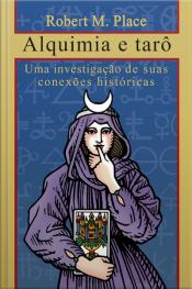 Alquimia E Tarô: Uma Investigação De Suas Conexões Históricas