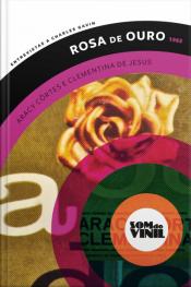 Rosa De Ouro, Aracy Côrtes E Clementina De Jesus: Entrevistas A Charles Gavin